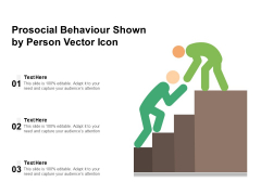 Prosocial Behaviour Shown By Person Vector Icon Ppt PowerPoint Presentation File Designs Download PDF