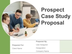 Prospect Case Study Proposal Ppt PowerPoint Presentation Complete Deck With Slides