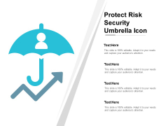 Protect Risk Security Umbrella Icon Ppt PowerPoint Presentation Infographics Show
