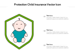 Protection Child Insurance Vector Icon Ppt PowerPoint Presentation Model Good PDF
