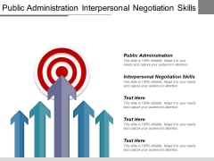 Public Administration Interpersonal Negotiation Skills Ppt PowerPoint Presentation Infographic Template Mockup