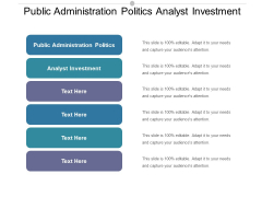 Public Administration Politics Analyst Investment Ppt PowerPoint Presentation Infographic Template Themes