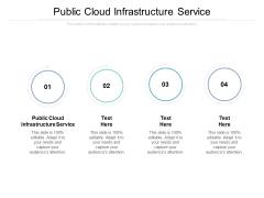Public Cloud Infrastructure Service Ppt PowerPoint Presentation Icon Deck Cpb