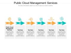 Public Cloud Management Services Ppt PowerPoint Presentation Portfolio Graphic Images Cpb Pdf