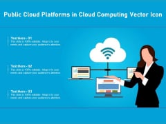 Public Cloud Platforms In Cloud Computing Vector Icon Ppt PowerPoint Presentation File Professional PDF