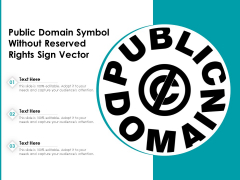 Public Domain Symbol Without Reserved Rights Sign Vector Ppt PowerPoint Presentation Ideas Graphics Download PDF