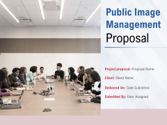 Public Image Management Proposal Ppt PowerPoint Presentation Complete Deck With Slides