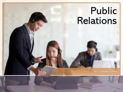Public Relations Business Customer Ppt PowerPoint Presentation Complete Deck