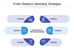 Public Relations Marketing Strategies Ppt PowerPoint Presentation Model File Formats Cpb Pdf
