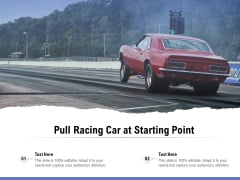 Pull Racing Car At Starting Point Ppt PowerPoint Presentation Professional Rules PDF