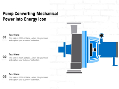 Pump Converting Mechanical Power Into Energy Icon Ppt PowerPoint Presentation Styles Example Topics PDF
