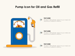Pump Icon For Oil And Gas Refill Ppt PowerPoint Presentation File Deck PDF