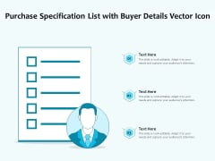 Purchase Specification List With Buyer Details Vector Icon Ppt PowerPoint Presentation Outline Design Ideas PDF