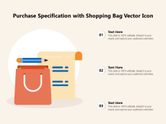Purchase Specification With Shopping Bag Vector Icon Ppt PowerPoint Presentation Show Design Templates PDF