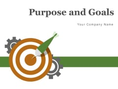Purpose And Goals Goal Measure Ppt PowerPoint Presentation Complete Deck