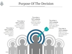Purpose Of The Decision Ppt PowerPoint Presentation Graphics