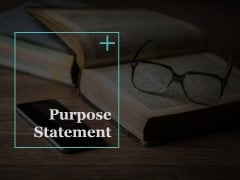 Purpose Statement Ppt PowerPoint Presentation Icon Diagrams