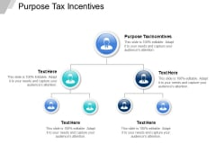 Purpose Tax Incentives Ppt PowerPoint Presentation Inspiration Show Cpb