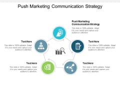 Push Marketing Communication Strategy Ppt PowerPoint Presentation Infographics Infographics Cpb