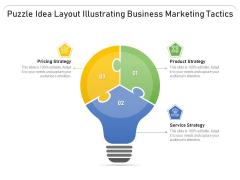 Puzzle Idea Layout Illustrating Business Marketing Tactics Ppt PowerPoint Presentation Professional Inspiration PDF