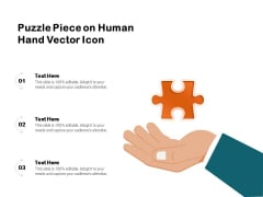 Puzzle Piece On Human Hand Vector Icon Ppt PowerPoint Presentation Portfolio Layouts PDF