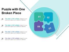 Puzzle With One Broken Piece Ppt PowerPoint Presentation Portfolio Layout Ideas PDF