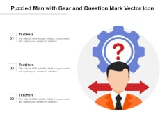 Puzzled Man With Gear And Question Mark Vector Icon Ppt PowerPoint Presentation Gallery Microsoft PDF