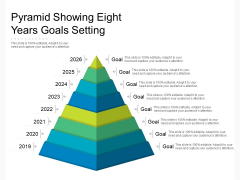 Pyramid Showing Eight Years Goals Setting Ppt PowerPoint Presentation Infographic Template Example PDF