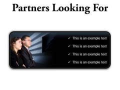 Partners Looking For Success PowerPoint Presentation Slides R