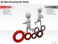 People In Business 3d Men Running On Gears PowerPoint Slides