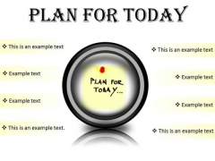 Plan For Today Business PowerPoint Presentation Slides Cc