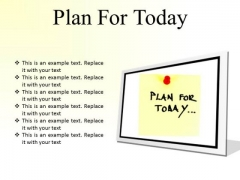Plan For Today Business PowerPoint Presentation Slides F