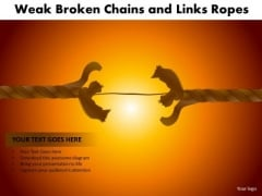 PowerPoint Presentation Designs Sales Weak Broken Chains Ppt Layouts