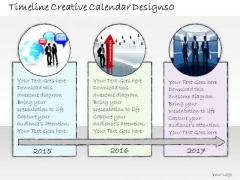 Ppt Slide Timeline Creative Calendar Designs0 Business Diagrams