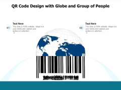 QR Code Design With Globe And Group Of People Ppt PowerPoint Presentation File Template PDF