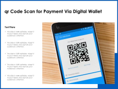 QR Code Scan For Payment Via Digital Wallet Ppt PowerPoint Presentation File Layout PDF