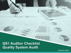 Qs1 Auditor Checklist Quality System Audit Ppt PowerPoint Presentation Complete Deck With Slides