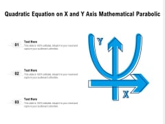 Quadratic Equation On X And Y Axis Mathematical Parabolic Ppt PowerPoint Presentation Show Icons PDF