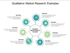 Qualitative Market Research Examples Ppt PowerPoint Presentation Slides Diagrams Cpb