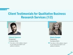 Qualitative Market Research Study Client Testimonials For Qualitative Business Research Services Background PDF
