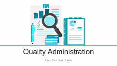 Quality Administration Service Audit Ppt PowerPoint Presentation Complete Deck With Slides