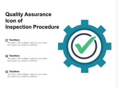 Quality Assurance Icon Of Inspection Procedure Ppt PowerPoint Presentation Icon Mockup PDF