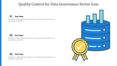 Quality Control For Data Governance Vector Icon Ppt PowerPoint Presentation Icon Slides PDF