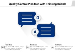 Quality Control Plan Icon With Thinking Bubble Ppt PowerPoint Presentation File Example Topics PDF