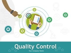 Quality Control Ppt PowerPoint Presentation Complete Deck With Slides