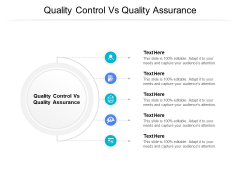 Quality Control Vs Quality Assurance Ppt PowerPoint Presentation Infographic Template Sample Cpb