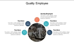 Quality Employee Ppt PowerPoint Presentation Pictures Designs Cpb