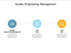 Quality Engineering Management Ppt PowerPoint Presentation Icon Infographic Template Cpb