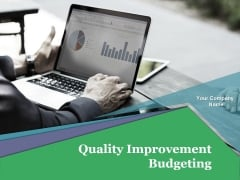 Quality Improvement Budgeting Ppt PowerPoint Presentation Complete Deck With Slides