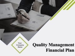 Quality Management Financial Plan Ppt PowerPoint Presentation Complete Deck With Slides
